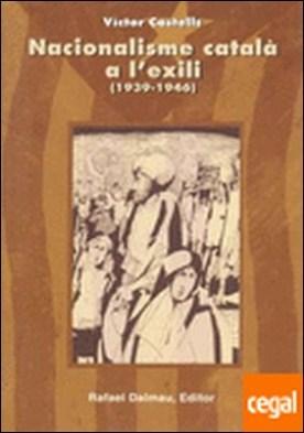 NACIONALISME CATALÀ A L'EXILI (1939-1946)