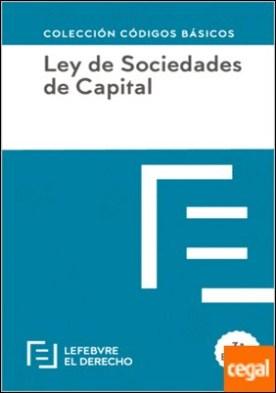 LEY DE SOCIEDADES DE CAPITAL . Código Básico