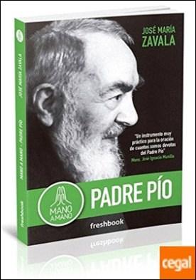MANO A MANO PADRE PÍO por Zavala, José María PDF