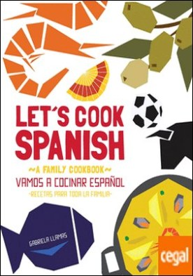 LETS COOK SPANISH A FAMILY COOKBOOK