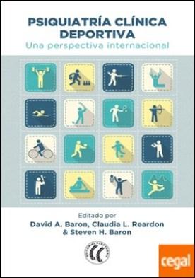 Psiquiatría clínica deportiva . Una perspectiva internacional