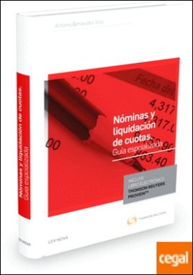 Nóminas y liquidación de cuotas. Guía especializada (Papel + e-book) por Benavides Vico, Antonio