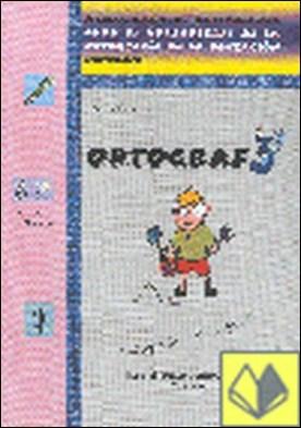 ORTOGRAF 3 . TERCERO PRIMARIA