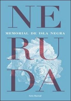 Memorial de Isla Negra por Pablo Neruda