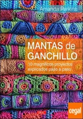 Mantas de Ganchillo . 10 magníficos proyectos explicados paso a paso