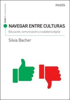 Navegar entre culturas: educación, comunicación y ciudadanía digital