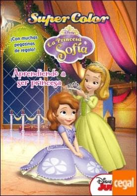 Princesa Sofía. Supercolor. Aprendiendo a ser princesa