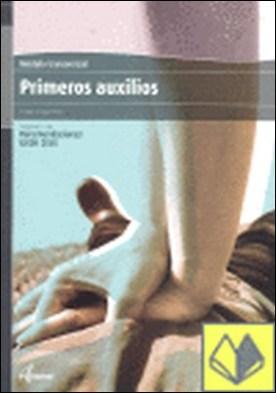 Primeros auxilios . ADAPTADO A LAS RECOMENDACIONES ILCOR 2005 por Ortega Pérez, Arturo