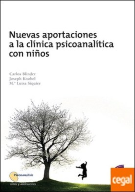 Nuevas aportaciones a la clínica psicoanalítica con niños por Blinder, Carlos