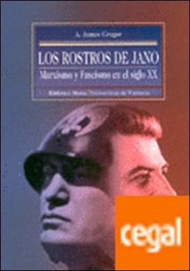 Los rostros de Jano . Marxismo y Fascismo en el siglo XX