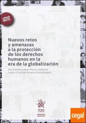 Nuevos Retos y Amenazas a la Protección de los Derechos Humanos en la era de la Globalización