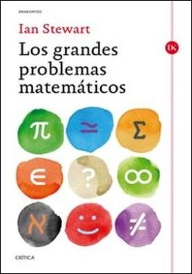Los grandes problemas matemáticos por Ian Stewart