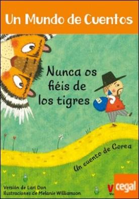 NUNCA OS FIEIS DE LOS TIGRES (VVKIDS)