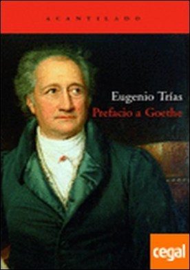 Prefacio a Goethe por Trias Sagnier, Eugenio PDF