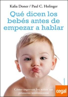 Qué dicen los bebés antes de empezar a hablar . Cómo expresan los niños sus primeros sentimientos