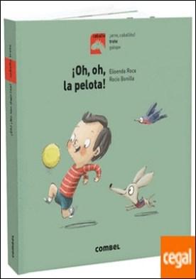¡Oh, oh, la pelota! por Roca, Elisenda PDF