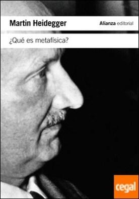 ¿Qué es metafísica? . Seguido de «Epílogo a