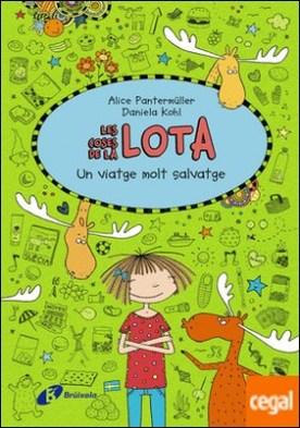 Les coses de la Lota: Un viatge molt salvatge por Pantermüller, Alice