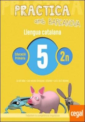 Practica amb Barcanova 5. Llengua catalana . La síl·laba. Les vocals tòniques i àtones. La A i la E àtones
