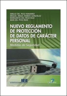 Nuevo reglamento de protección de datos de carácter personal. Medidas de seguridad por Emilio Del Peso Navarro PDF