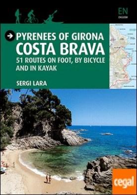 Pyrenees of Girona - Costa Brava . 51 itinéraires à pied, à vélo et en kayak