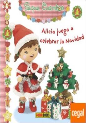 Peque Cuentos - Alicia juega a celebrar la Navidad por Bélineau, Nathalie PDF