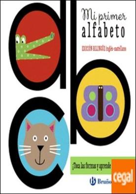 Mi primer alfabeto (edición bilingüe inglés-castellano)
