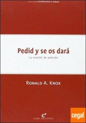 PEDID Y SE OS DARA