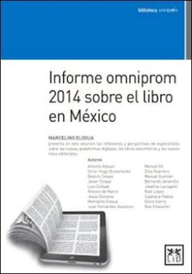 Informe Omniprom 2014 sobre el libro en México por Marcelino Elosua PDF
