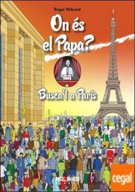 On és el Papa? . Busca'l a París