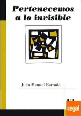 Pertenecemos a lo invisible por Barrado Sánchez, Juan Manuel PDF