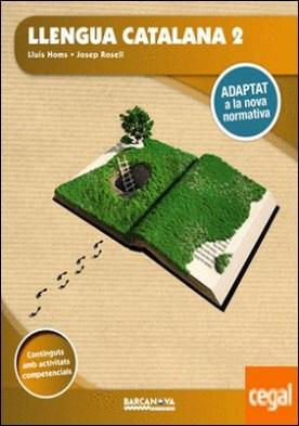 Llengua catalana 2n ESO. Llibre de l'alumne . Adaptat a la nova normativa