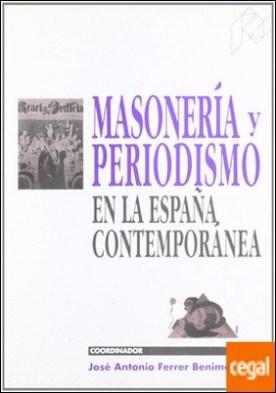 Masonería y periodismo en la España contemporánea