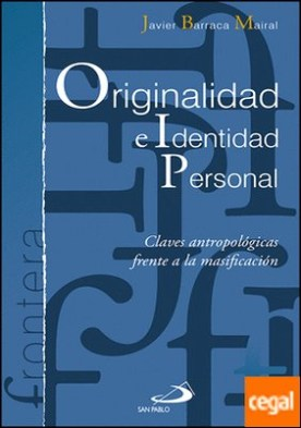 Originalidad e identidad personal . Claves antropológicas frente a la masificación