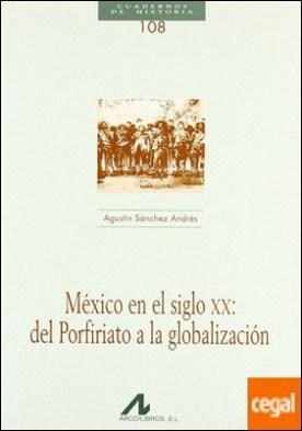 México en el siglo XX: del Porfiriato a la globalización