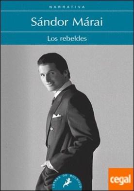 Los rebeldes por Márai, Sándor PDF