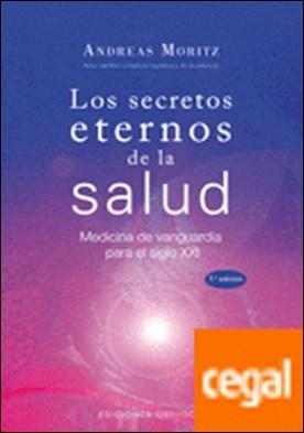 Los secretos eternos de la salud . medicina de vanguardia para el siglo XXI