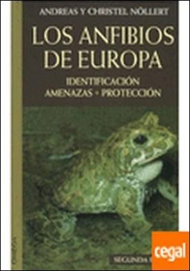 LOS ANFIBIOS DE EUROPA . DIE AMPHIBIEN EUROPA