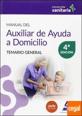 Manual del Auxiliar de Ayuda a Domicilio. Temario general por JUNQUERA VELASCO, CARMEN ROSA