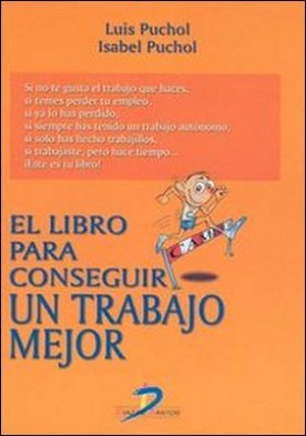 Libro para conseguir un trabajo mejor, El por Luis Puchol Moreno PDF