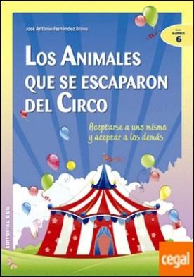 Los animales que se escaparon del circo . Aceptarse a uno mismo y aceptar a los demás