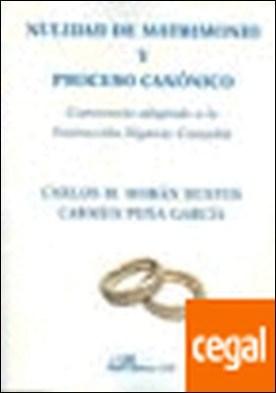 Nulidad de matrimonio y proceso canónico . Comentario adaptado a la Instrucción Dignitas Connubii