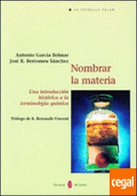 Nombrar la materia . Una introducción histórica a la terminología química
