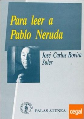 Para leer a Pablo Neruda