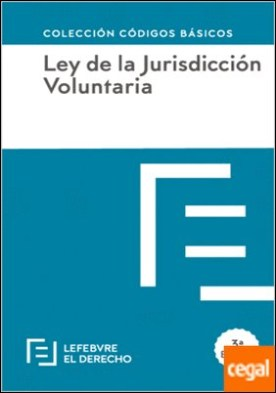 LEY DE JURISDICCION VOLUNTARIA . Código Básico
