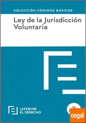 LEY DE JURISDICCION VOLUNTARIA . Código Básico