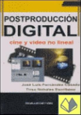 Postproducción digital . cine y video no lineal