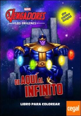 Los Vengadores. Los orígenes. De aquí al infinito. Libro para colorear . Colorear con pegatinas