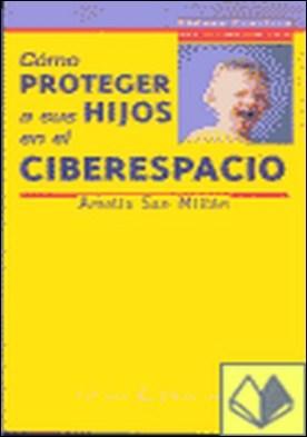 Proteja a sus hijos del ciberespacio