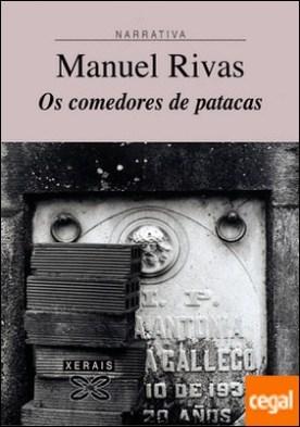 Os comedores de patacas por Rivas, Manuel PDF